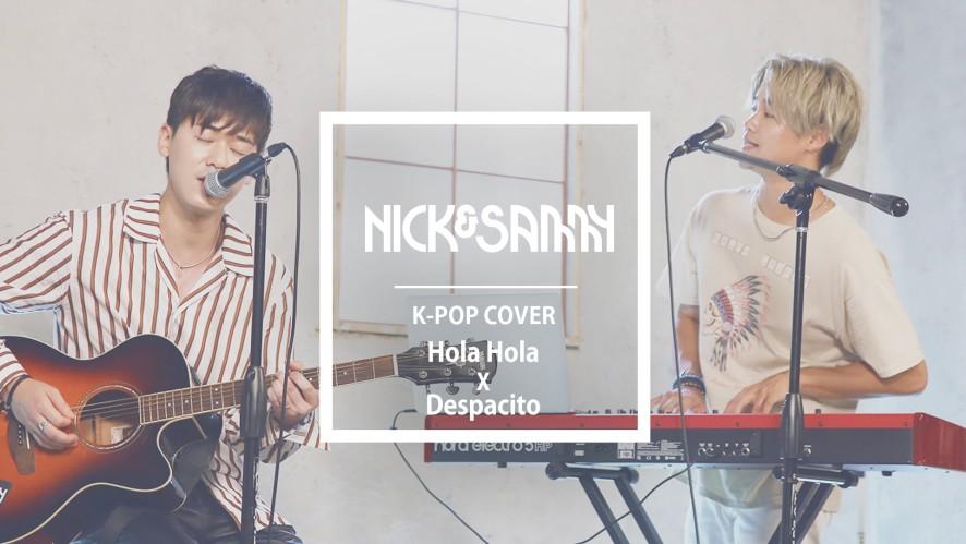 [Nick&Sammy] Despacito x Hola Hola COVER