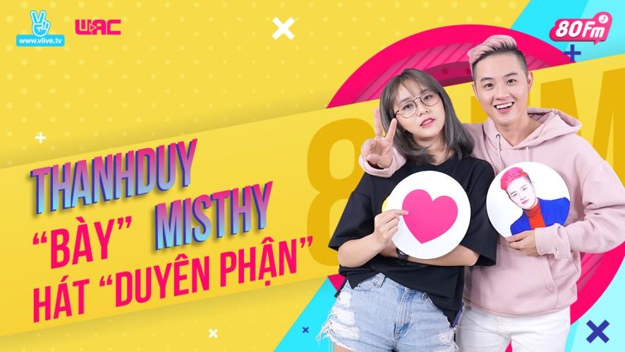 """[80FM] Tập 14 - Thanh Duy """"bày"""" Misthy hát """"Duyên phận"""" và cái kết bất ngờ"""