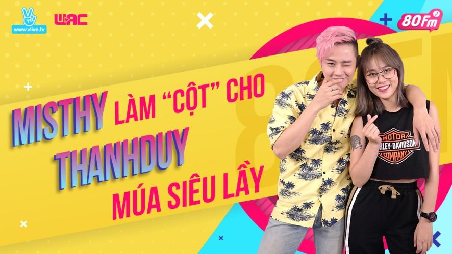 """[80FM] Tập 15 - Misthy làm """"cột"""" cho Thanh Duy múa siêu lầy"""