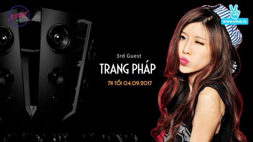 M Story with Trang Pháp