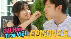 Gái Hàn Trai Việt Tập 5