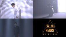 [MU-BEYOND] HENRY 헨리_That One