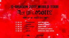 G-DRAGON 2017 WORLD TOUR <ACT III, M.O.T.T.E> IN EUROPE