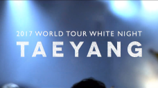 TAEYANG 2017 WORLD TOUR <WHITE NIGHT> - SPOT