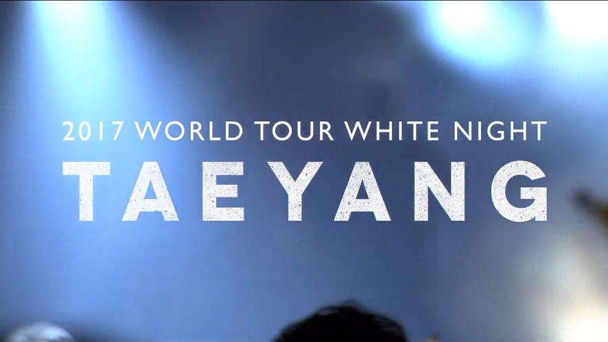 TAEYANG 2017 WORLD TOUR <WHITE NIGHT> - SPOT