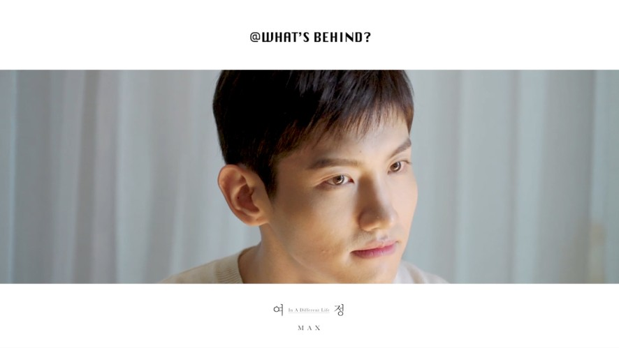 [STATION] WHAT'S BEHIND? MAX 최강창민 '여정 (In A Different Life)'