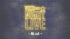 빅스(VIXX) - 2017 [VNL] VCR : NG Cut (for ST★RLIGHT)