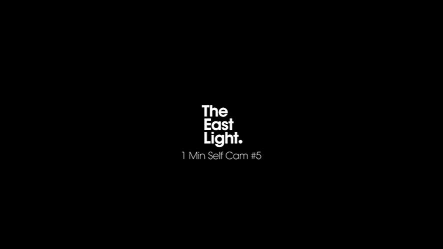 TheEastLight. 1Min Self Cam #5