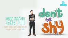 [Teaser] Don't Be Shy - Duy Khánh Show