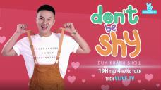 Teaser 2 - Don't Be Shy - Duy Khánh Show