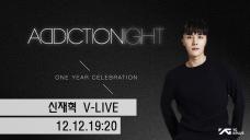 [신재혁 Live] 신재혁 Addiction Night