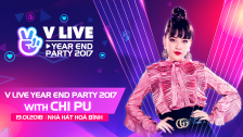 V LIVE YEAR END PARTY 2017 WITH Chi Pu