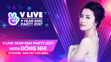 V LIVE YEAR END PARTY 2017 WITH Đông Nhi