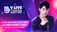 V LIVE YEAR END PARTY 2017 WITH Noo Phước Thịnh