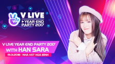 V LIVE YEAR END PARTY 2017 WITH Han Sara