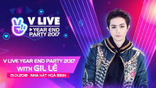 V LIVE YEAR END PARTY 2017 WITH Gil Lê