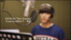 "임팩트[IMFACT] _ TAEYEON ""This Christmas"" (Cover by 제업)"