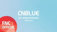 [CNBLUE 8th Anniversary Thanks Message] - From. CNBLUE